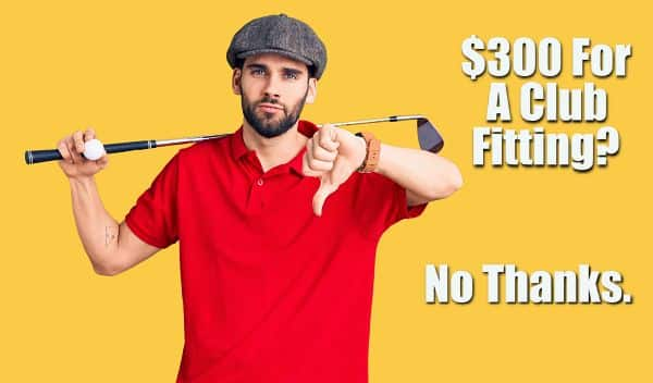 Unhappy golfer with thumbs down, text says three hundred dollars for a fitting? No thanks.